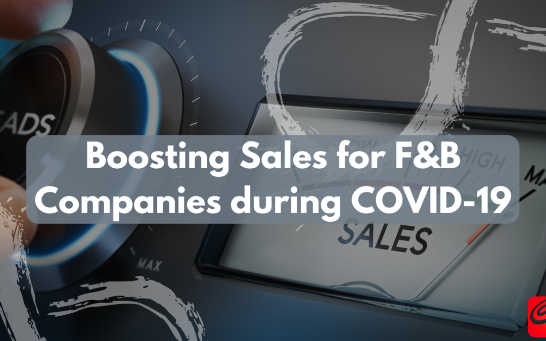Boosting Sales for F&B Companies during COVID-19