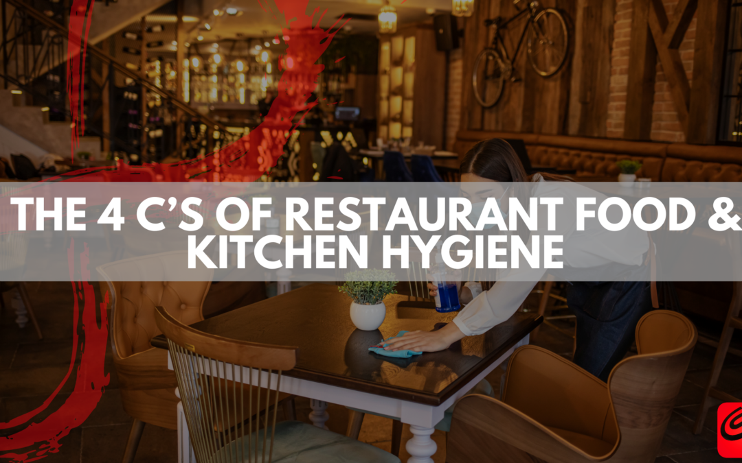 The 4 C's Of Restaurant Food & Kitchen Hygiene