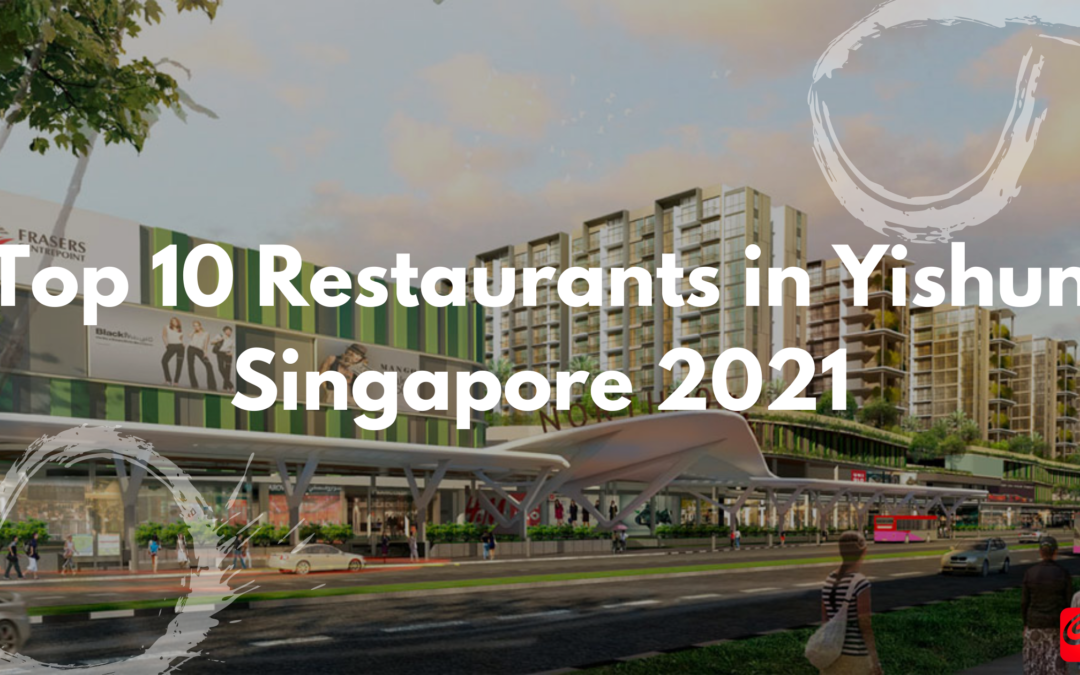 Top 10 Restaurants in Yishun Singapore 2021