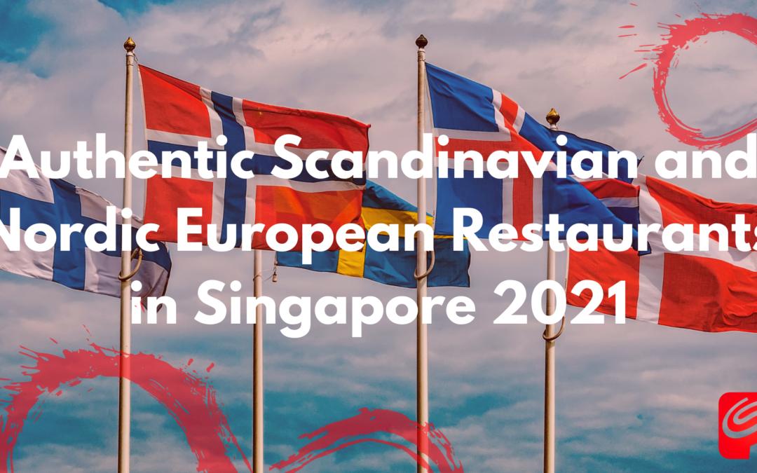 Authentic Scandinavian and Nordic European Restaurants in Singapore 2021